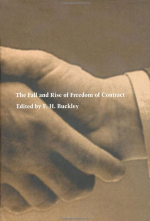 The Fall and Rise of Freedom of Contract