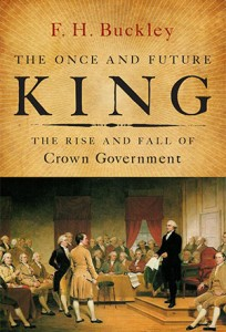 The Once and Future King: The Fall and Rise of Crown Government